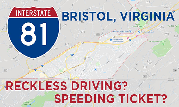 Bristol VA - Speeding Ticket - Reckless Driving Lawyer J